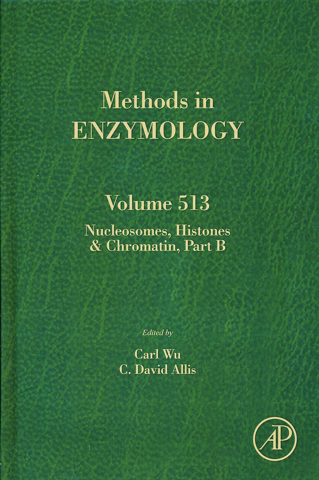 Portada del libro 9780123919380 Nucleosomes, Histones and Chromatin. Part B (Methods in Enzymology, Vol. 513)