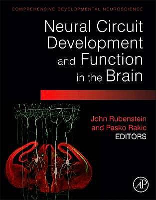 Portada del libro 9780123972675 Neural Circuit Development and Function in the Healthy and Diseased Brain. Comprehensive Developmental Neuroscience