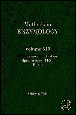 Portada del libro 9780124055391 Fluorescence Fluctuation Spectroscopy (FFS), Part B (Methods in Enzymology, Vol. 519)