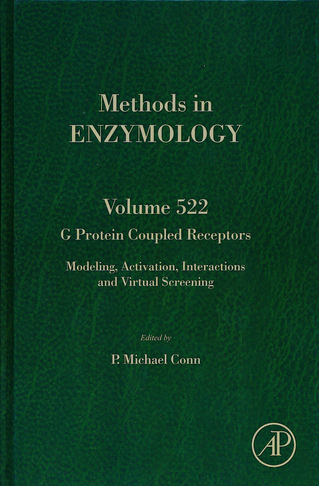 Portada del libro 9780124078659 G Protein Coupled Receptors. Modeling, Activation, Interactions and Virtual Screening (Methods in Enzymology, Vol. 522)