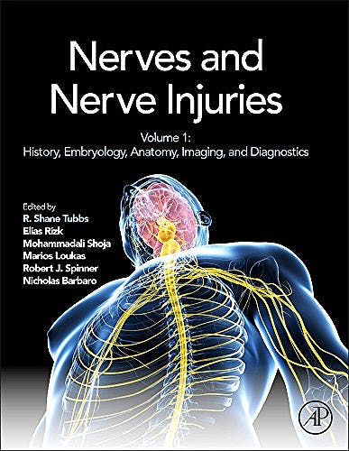 Portada del libro 9780124103900 Nerves and Nerve Injuries, Vol. 1: History, Embryology, Anatomy, Imaging, and Diagnostics