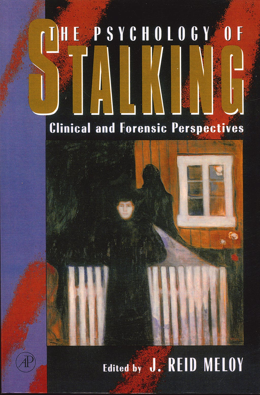 Portada del libro 9780124905610 The Psychology of Stalking: Clinical and Forensic Perspectives
