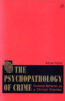 Portada del libro 9780125761550 The Psychopathology of Crime: Criminal Behaviours as a Criminal Disord
