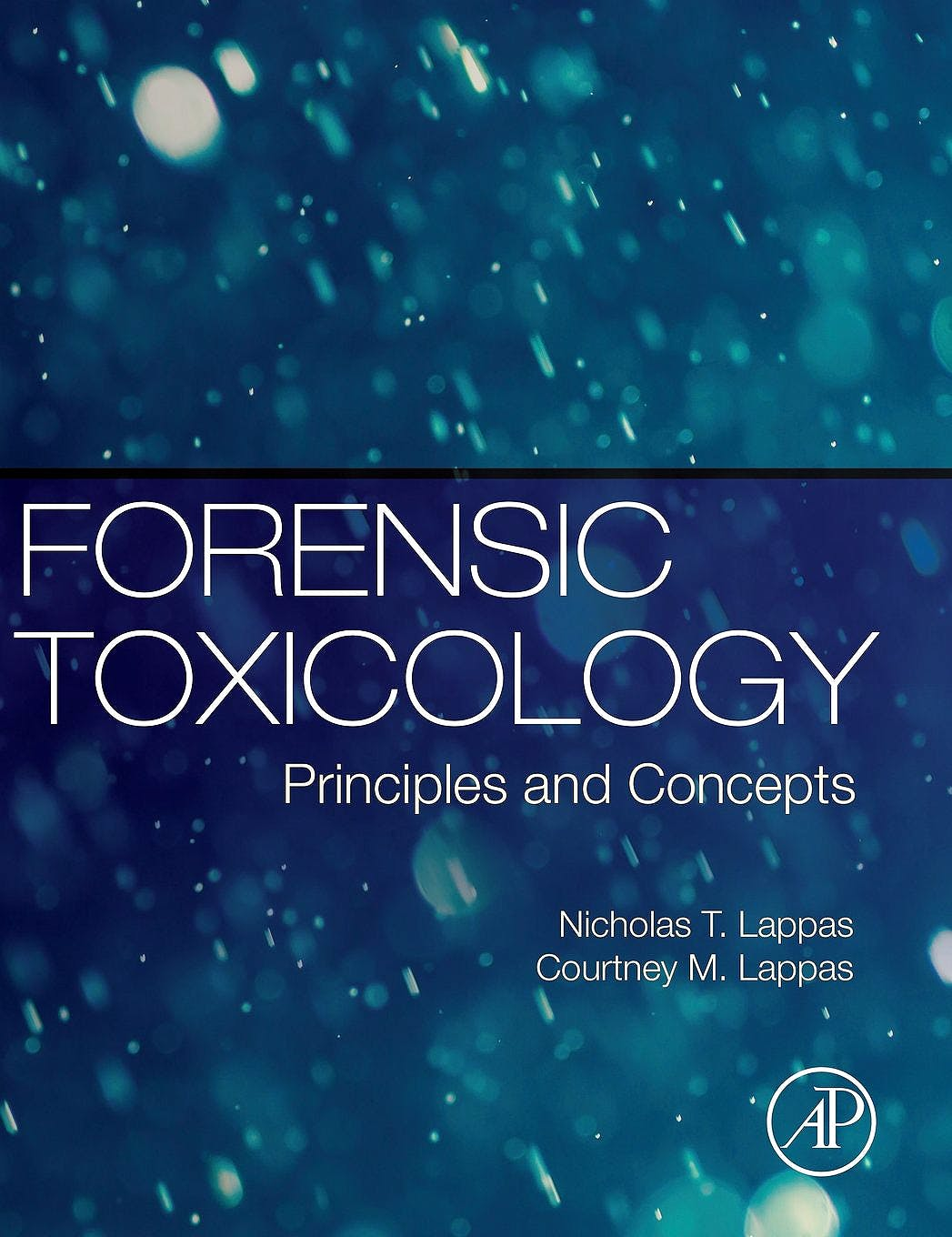 Portada del libro 9780127999678 Forensic Toxicology. Principles and Concepts