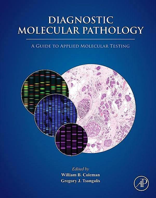 Portada del libro 9780128008867 Diagnostic Molecular Pathology. A Guide to Applied Molecular Testing