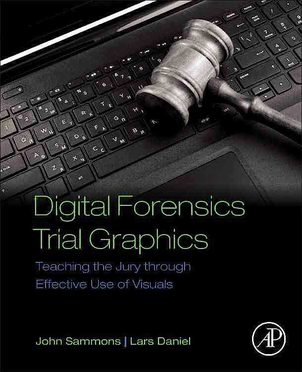 Portada del libro 9780128034835 Digital Forensics Trial Graphics. Teaching the Jury through Effective Use of Visuals