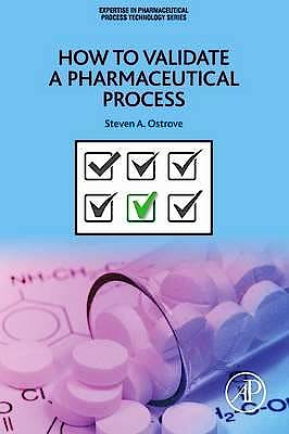 Portada del libro 9780128041482 How to Validate a Pharmaceutical Process