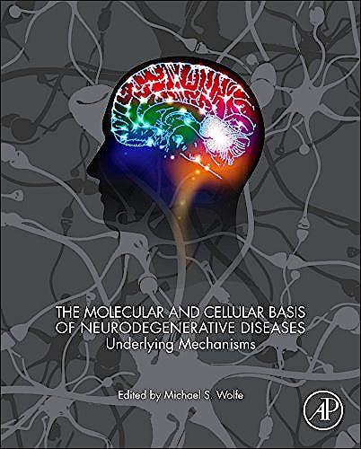 Portada del libro 9780128113042 The Molecular and Cellular Basis of Neurodegenerative Diseases. Underlying Mechanisms