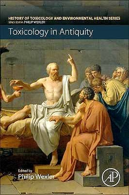 Portada del libro 9780128153390 Toxicology in Antiquity (History of Toxicology and Environmental Health)