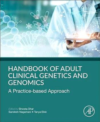 Portada del libro 9780128173442 Handbook of Clinical Adult Genetics and Genomics. A Practice-Based Approach