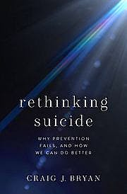 Portada del libro 9780190050634 Rethinking Suicide. Why Prevention Fails, and How We Can Do Better