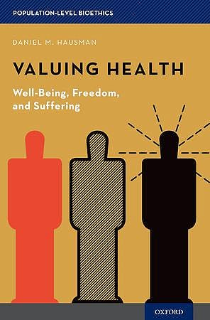 Portada del libro 9780190233181 Valuing Health. Well-Being, Freedom, and Suffering