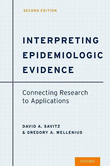 Portada del libro 9780190243777 Interpreting Epidemiologic Evidence. Connecting Research to Applications