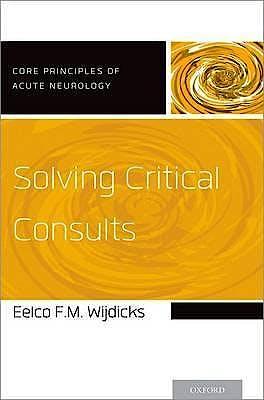 Portada del libro 9780190251093 Solving Critical Consults (Core Principles of Acute Neurology)