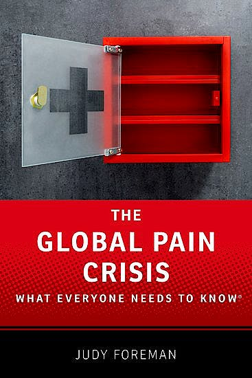 Portada del libro 9780190259242 The Global Pain Crisis®. What Everyone Needs to Know
