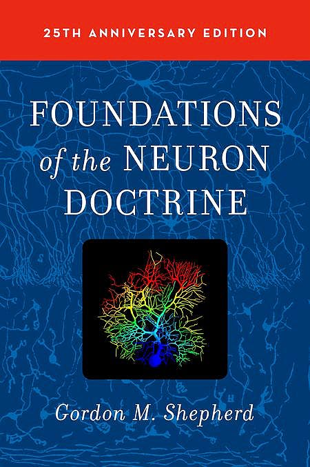 Portada del libro 9780190259389 Foundations of the Neuron Doctrine (25th Anniversary Edition)