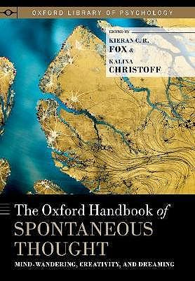 Portada del libro 9780190464745 The Oxford Handbook of Spontaneous Thought. Mind-Wandering, Creativity, and Dreaming