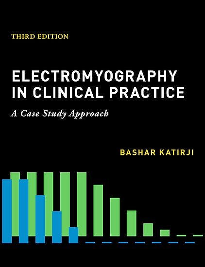 Portada del libro 9780190603434 Electromyography in Clinical Practice. A Case Study Approach