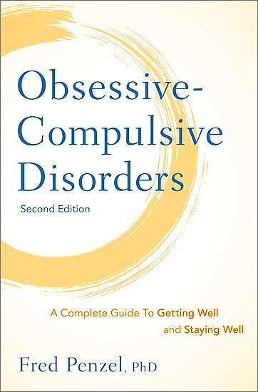 Portada del libro 9780190622633 Obsessive-Compulsive Disorders. a Complete Guide to Getting Well and Staying Well