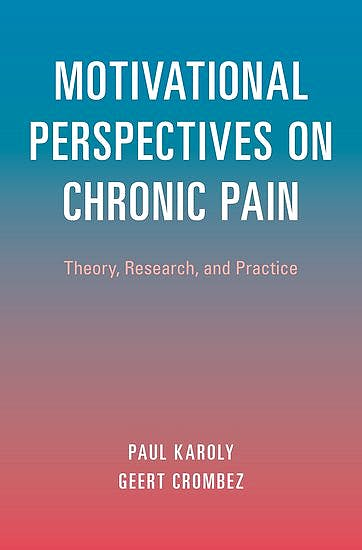 Portada del libro 9780190627898 Motivational Perspectives on Chronic Pain. Theory, Research, and Practice