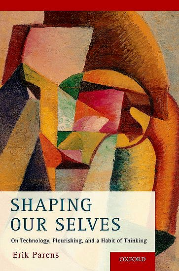 Portada del libro 9780190645892 Shaping Our Selves. on Technology, Flourishing, and a Habit of Thinking