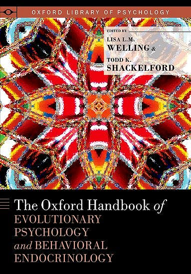 Portada del libro 9780190649739 The Oxford Handbook of Evolutionary Psychology and Behavioral Endocrinology (Oxford Library of Psychology)