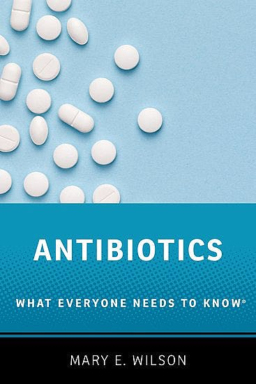Portada del libro 9780190663414 Antibiotics. What Everyone Needs to Know®