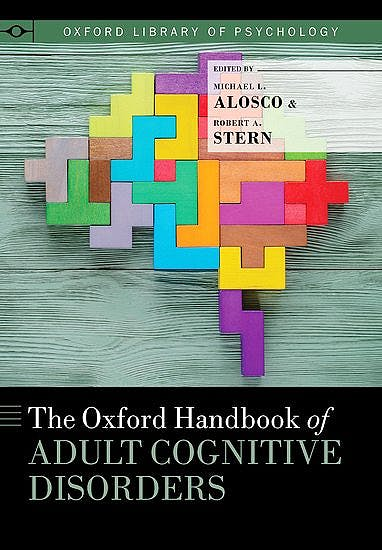 Portada del libro 9780190664121 The Oxford Handbook of Adult Cognitive Disorders (Oxford Library of Psychology)