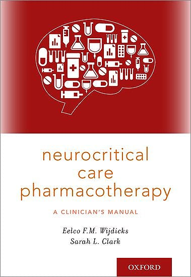 Portada del libro 9780190684747 Neurocritical Care Pharmacotherapy. A Clinician's Manual