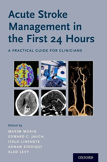 Portada del libro 9780190856519 Acute Stroke Management in the First 24 Hours. A Practical Guide for Clinicians