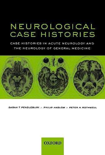 Portada del libro 9780192631626 Neurological Case Histories. Case Histories in Acute Neurology and the Neurology of General Medicine