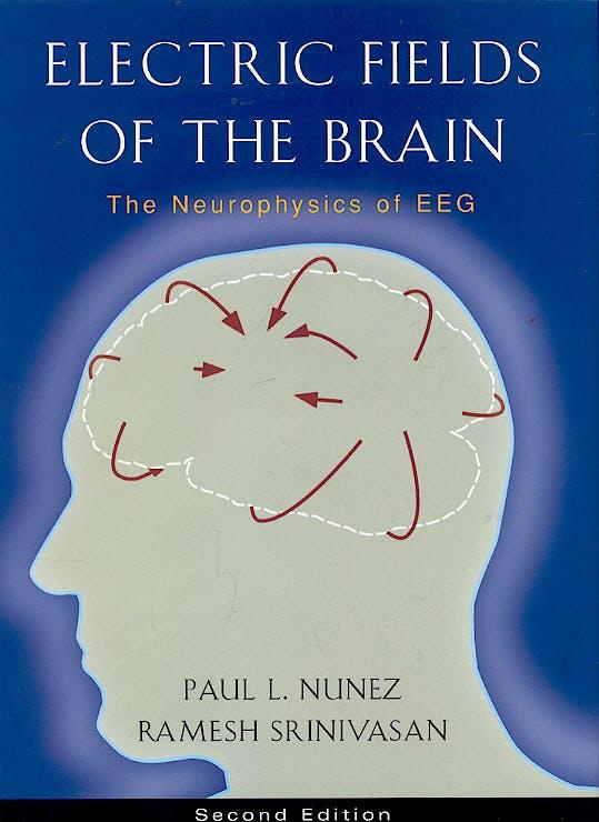 Portada del libro 9780195050387 Electric Fields of the Brain. The Neurophysics of EEG