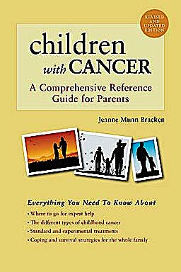 Portada del libro 9780195147391 Children with Cancer. a Comprehensive Reference Guide for Parents. Revised and Updated Edition