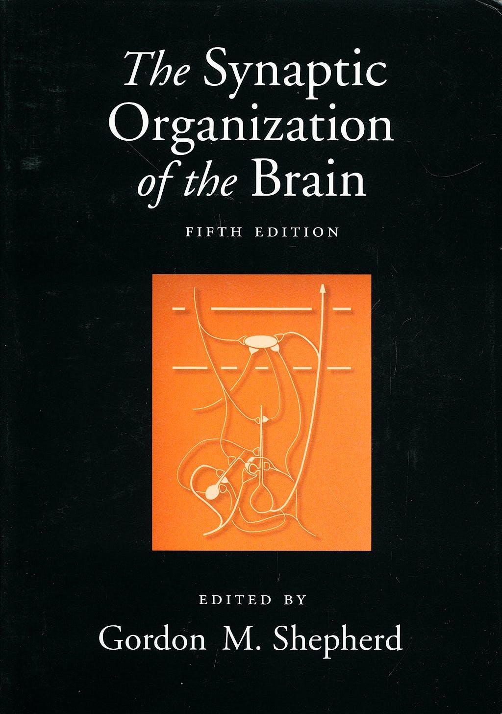 Portada del libro 9780195159561 The Synaptic Organization of the Brain