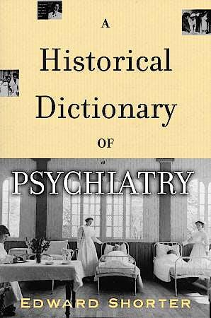 Portada del libro 9780195176681 A Historical Dictionary of Psychiatry