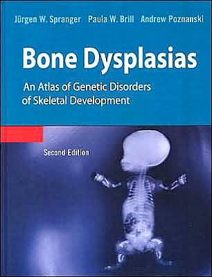 Portada del libro 9780195214741 Bone Dysplasias. an Atlas of Genetic Disorders of Skeletal Development