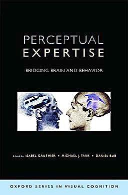 Portada del libro 9780195309607 Perceptual Expertise. Bridging Brain and Behavior (Advances in Visual Cognition)