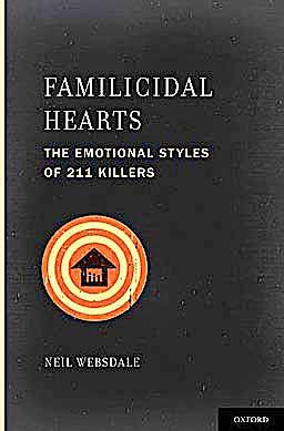 Portada del libro 9780195315417 Familicidal Hearts. the Emotional Styles of 211 Killers (Interpersonal Violence 5)