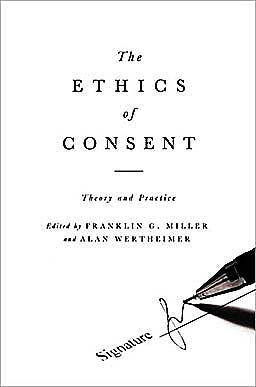 Portada del libro 9780195335149 The Ethics of Consent. Theory and Practice