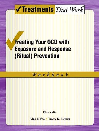 Portada del libro 9780195335293 Treating Your Ocd with Exposure and Ritual (Response) Prevention Therapy Workbook