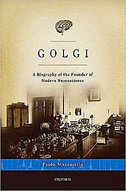 Portada del libro 9780195337846 Golgi. a Biography of the Founder of Modern Neuroscience