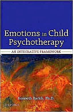 Portada del libro 9780195366860 Emotions in Child Psychotherapy. an Integrative Framework