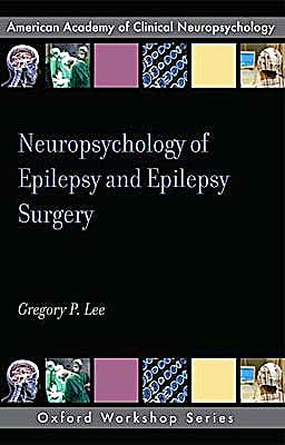 Portada del libro 9780195372502 Neuropsychology of Epilepsy and Epilepsy Surgery