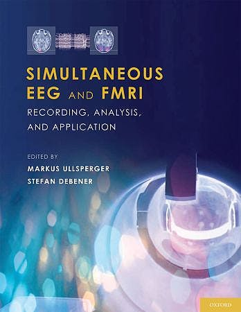 Portada del libro 9780195372731 Simultaneous EEG and FMRI. Recording, Analysis, and Application