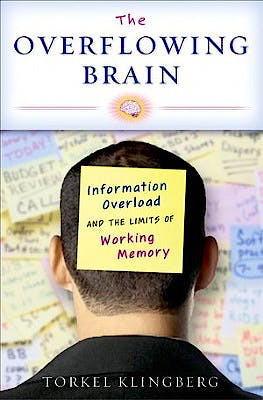 Portada del libro 9780195372885 The Overflowing Brain. Information Overload and the Limits of Working Memory