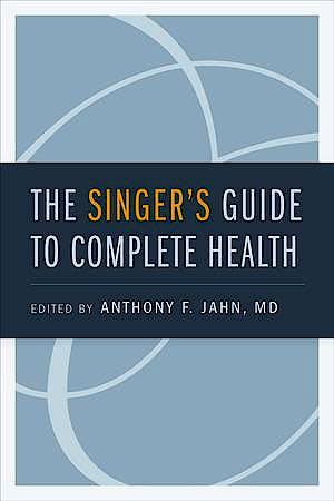 Portada del libro 9780195374032 The Singer's Guide to Complete Health
