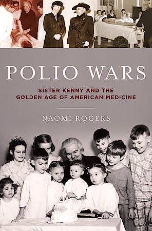 Portada del libro 9780195380590 Polio Wars. Sister Kenny and the Golden Age of American Medicine