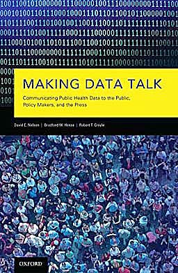 Portada del libro 9780195381535 Making Data Talk. Communicating Public Health Data to the Public, Policy Makers, and the Press