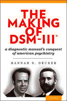 Portada del libro 9780195382235 The Making of Dsm-Iii. a Diagnostic Manual's Conquest of American Psychiatry