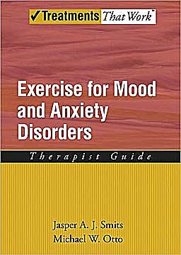 Portada del libro 9780195382259 Exercise for Mood and Anxiety Disorders. Therapist Guide (Treatments That Work)
